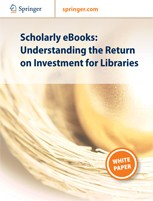 Scholarly eBooks: Understanding the Return on Investment for Libraries
