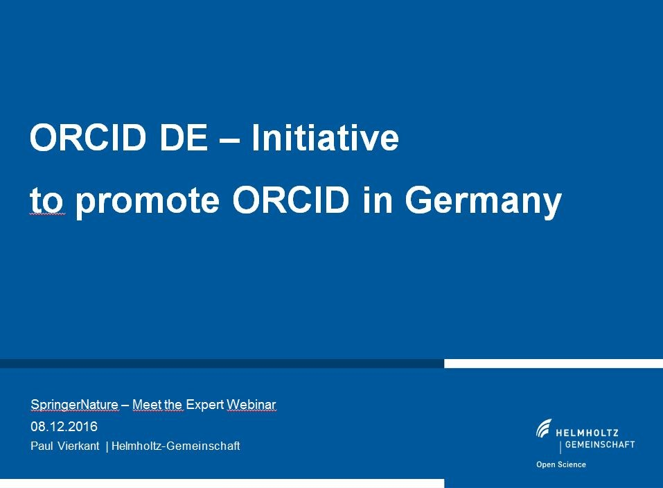 ORCID DE - Initiative to promote ORCID in Germany - Paul Vierkant (Helmholtz Association)