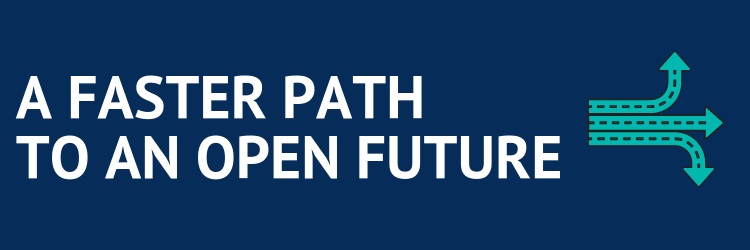 A Faster Path To An Open Future