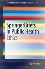 SpringerBriefs in Public Health Ethics
