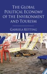 Introduction: The Global Political Economy of Tourism and Local Environment-Society Relations