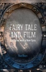 Introduction: Fairy Tale Films, Old Tales with a New Spin