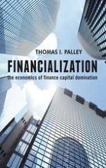 Overview: Financialization as Financial Neoliberalism