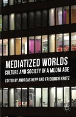 Mediatized Worlds — Understanding Everyday Mediatization