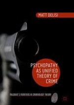 Why Psychopathy as Unified Theory of Crime?