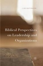 Introduction: Biblical Perspectives on Leadership and Organizations