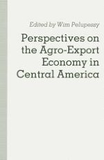 Introduction: The Central American Agro-Export Economy — Issues and Debates