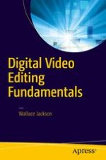 The Tools of Digital Video: Non-Linear Editing Software