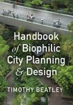 The Power of Urban Nature: The Essential Benefits of Biophilic Urbanism
