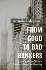From Good Bankers to Bad Bankers