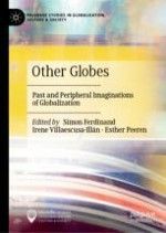 Introduction. Other Globes: Past and Peripheral Imaginations of Globalization