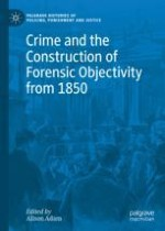 Crime and the Construction of Forensic Objectivity from 1850: Introduction