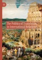 The Politics of Translation in International Relations
