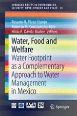 Water, Food and Welfare: Water Footprint as a Complementary Approach to Water Management in Mexico