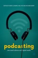 Introduction: Podcasting and Podcasts—Parameters of a New Aural Culture