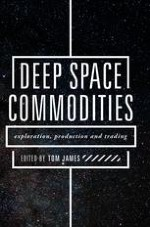 Deep Space Commodities and the New Space Economy