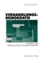 Einleitung: Von der Konkurrenzdemokratie zur Verhandlungsdemokratie — zur Entwicklung eines typologischen Konzepts