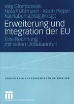 Erweiterung und Integration der EU: eine Rechnung mit vielen Unbekannten