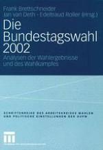 Die Bundestagswahl 2002: Analysen der Wahlergebnisse und des Wahlkampfes
