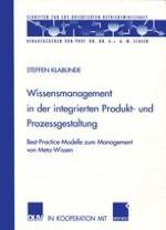Wissen als Katalysator eines integrierten Produktentstehungsprozesses