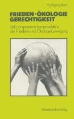 """Ökologische Aktionsgruppen, Friedensinitiativen und Dritte-Welt-Gruppen als eine gemeinsame """"Überlebensbewegung"""""""
