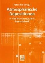 Das Depositionsmessnetz des Umweltbundesamtes (Aufbau, Betrieb und Ergebnisse)