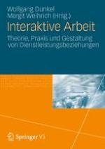 Interaktive Arbeit. Theorie, Praxis und Gestaltung von Dienstleistungsbeziehungen. Eine Einleitung
