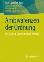 Ambivalenzen der Ordnung – Der Staat im Denken Hannah Arendts