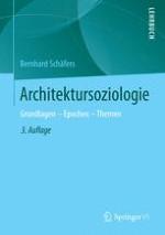 Kapitel I Architektur und Architektursoziologie. Grundlagen und Zusammenhänge