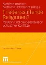 Einleitung: Friedensstiftende Religionen? Religion und die Deeskalation politischer Konflikte