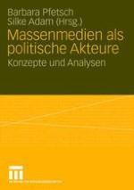 Die Akteursperspektive in der politischen Kommunikationsforschung — Fragestellungen, Forschungsparadigmen und Problemlagen