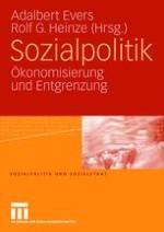 Sozialpolitik: Gefahren der Ökonomisierung und Chancen der Entgrenzung
