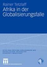 Einleitung: Globalisierung als Prozess der Modernisierung zwischen Entgrenzung und Neuverflechtung
