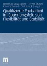 Stützen für qualifizierte Facharbeit: Ansätze zum Ausgleich von Stabilität und Flexibilität im Betrieb und auf dem Arbeitsmarkt
