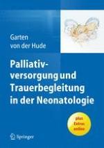 Grundlagen neonatologischer Palliativversorgung