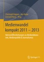 Medienwandel kompakt 2011–2013: Netzveröffentlichungen zu Medienökonomie, Medienpolitik & Journalismus