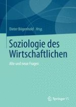 Soziologie des Wirtschaftlichen: Alte und neue Fragen