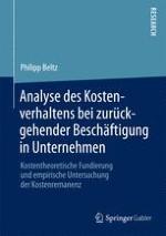 Beobachtung einer Remanenz der Kosten bei zurückgehender Beschäftigung und Relevanz ihrer theoretischen sowie empirischen Analyse