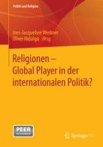 Religionen – Global Player in der internationalen Politik?