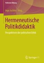 Einführung: Politische Ethik im Rahmen einer hermeneutischen Politikdidaktik