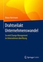 """Wer nicht führen kann, braucht """"Change Management"""""""
