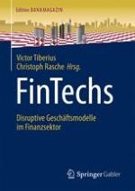 Disruptive Geschäftsmodelle von FinTechs: Grundlagen, Trends und Strategieüberlegungen