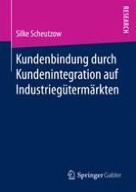 Die Beziehung von Kundenbindung und Kundenintegration auf Industriegütermärkten