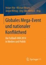Die Fußball-WM 2014 in Brasilien als Sportgroßveranstaltung – kommunikations- und politikwissenschaftliche Zugänge