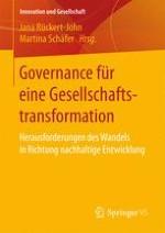 Governance von Gesellschaftstransformation: Konzeptionelle Überlegungen und eine Momentaufnahme politischer Initiativen und Maßnahmen in Deutschland