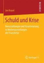 Schuld und Krise: Diskurse der Finanzkrise in der deutschen Öffentlichkeit