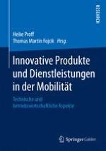 Innovative Produkte und Dienstleistungen in der Mobilität - technische und betriebswirtschaftliche Aspekte – Einordnung