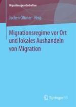 Einführung: Migrationsregime vor Ort und lokales Aushandeln von Migration