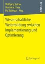 Wissenschaftliche Weiterbildung zwischen Implementierung und Optimierung Eine Einleitung