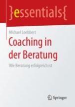 Einleitung: Warum Coaching in der Beratung?